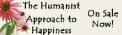The Humanist Approach to Happiness on sale now!