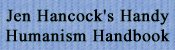 Jen Hancock's Handy Humanism Handbook