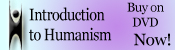 Buy and Introduction to Humanism Now on DVD