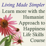 The Humanist Approach to Happiness Life Skills Course by Jennifer Hancock: Living Made Simpler